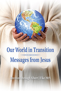 Our World in Transition - Messages from Jesus